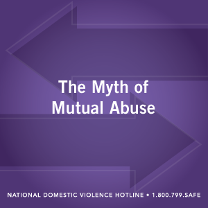 The Myth Of Mutual Abuse The National Domestic Violence